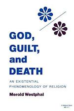 God, Guilt, and Death (Studies in Phenomenology and Existential Philosophy)