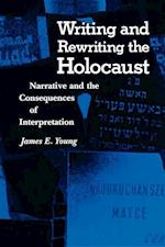 Writing and Rewriting the Holocaust (Jewish Literature and Culture)