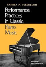 Performance Practices in Classic Piano Music (Music: Scholarship & Performance S)