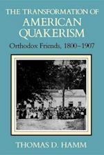 The Transformation of American Quakerism (Religion in North America)