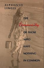 The Community of Those Who Have Nothing in Common (Studies in Continental Thought)