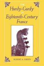 The Hurdy-Gurdy in Eighteenth-Century France af Robert A. Green