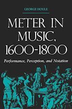 Meter in Music, 1600-1800 (Music: Scholarship & Performance S)