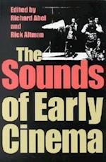The Sounds of Early Cinema af Richard Abel