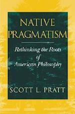 Native Pragmatism af Scott Pratt