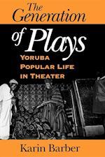 The Generation of Plays af Karin Barber