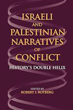 Israeli and Palestinian Narratives of Conflict af Robert I. Rotberg