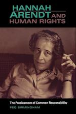 Hannah Arendt & Human Rights: The Predicament of Common Responsibility af Peg Birmingham