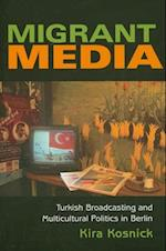 Migrant Media (New Anthropologies of Europe Paperback)