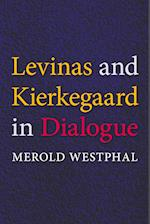 Levinas and Kierkegaard in Dialogue (The Indiana Series in the Philosophy of Religion)