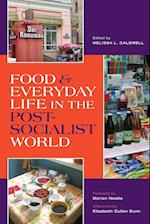 Food and Everyday Life in the Postsocialist World af Melissa Caldwell