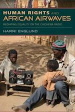 Human Rights and African Airwaves: Mediating Equality on the Chichewa Radio af Harri Englund
