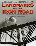 Landmarks on the Iron Road (Railroads Past and Present)