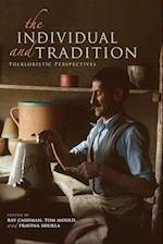 The Individual and Tradition (Special Publications of the Folklore Institute, Indiana University)