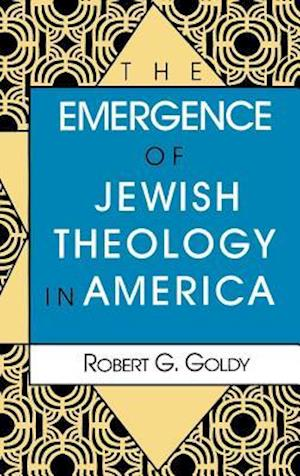 The Emergence of Jewish Theology in America