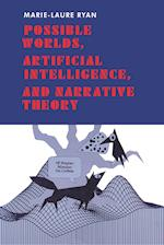 Possible Worlds, Artificial Intelligence and Narrative Theory