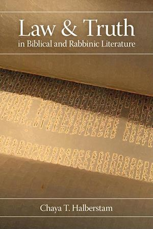 Law and Truth in Biblical and Rabbinic Literature