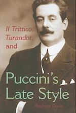 Il Trittico, Turandot, and Puccini's Late Style af Andrew Davis