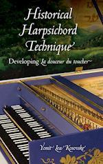 Historical Harpsichord Technique: Developing La douceur du toucher