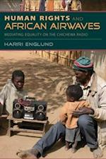 Human Rights and African Airwaves af Harri Englund