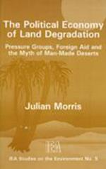 The Political Economy of Land Degradation (Studies on the Environment, nr. 5)