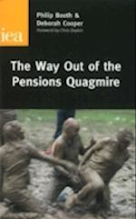 The Way Out of the Pensions Quagmire af Philip Booth