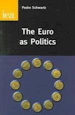 The Euro as Politics