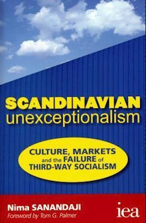 Bog, paperback Scandinavian Unexceptionalism af Nima Sanandaji