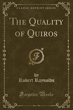 The Quality of Quiros (Classic Reprint) af Robert Raynolds