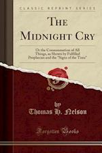 The Midnight Cry af Thomas H. Nelson