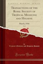 Transactions of the Royal Society of Tropical Medicine and Hygiene, Vol. 9