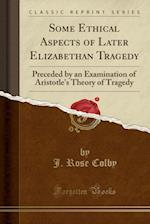 Some Ethical Aspects of Later Elizabethan Tragedy