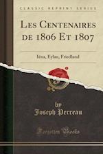 Les Centenaires de 1806 Et 1807 af Joseph Perreau