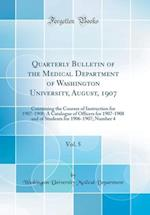 Quarterly Bulletin of the Medical Department of Washington University, August, 1907, Vol. 5