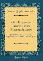 One Hundred Thirty-Sixth Annual Session