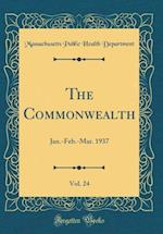 The Commonwealth, Vol. 24 af Massachusetts Public Health Department