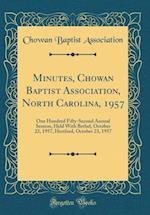Minutes, Chowan Baptist Association, North Carolina, 1957