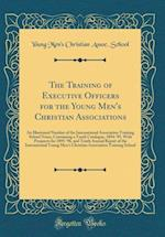 The Training of Executive Officers for the Young Men's Christian Associations