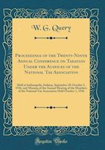 Proceedings of the Twenty-Ninth Annual Conference on Taxation Under the Auspices of the National Tax Association af W. G. Query
