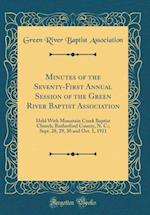 Minutes of the Seventy-First Annual Session of the Green River Baptist Association af Green River Baptist Association