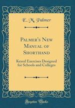 Palmer's New Manual of Shorthand af E. M. Palmer