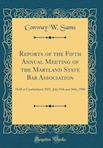 Reports of the Fifth Annual Meeting of the Maryland State Bar Association
