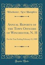 Annual Reports of the Town Officers of Winchester, N. H