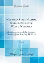 Nebraska State Normal School Bulletin, Wayne, Nebraska, Vol. 4