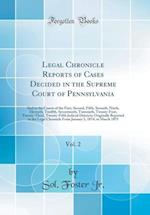Legal Chronicle Reports of Cases Decided in the Supreme Court of Pennsylvania, Vol. 2