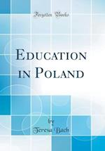 Education in Poland (Classic Reprint)