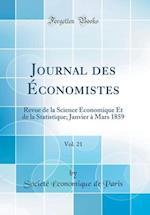 Journal Des Economistes, Vol. 21