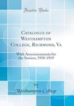 Catalogue of Westhampton College, Richmond, Va