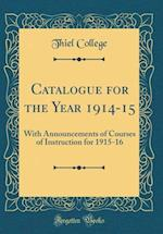 Catalogue for the Year 1914-15