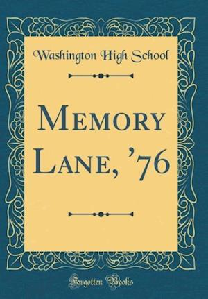 Bog, hardback Memory Lane, '76 (Classic Reprint) af Washington High School